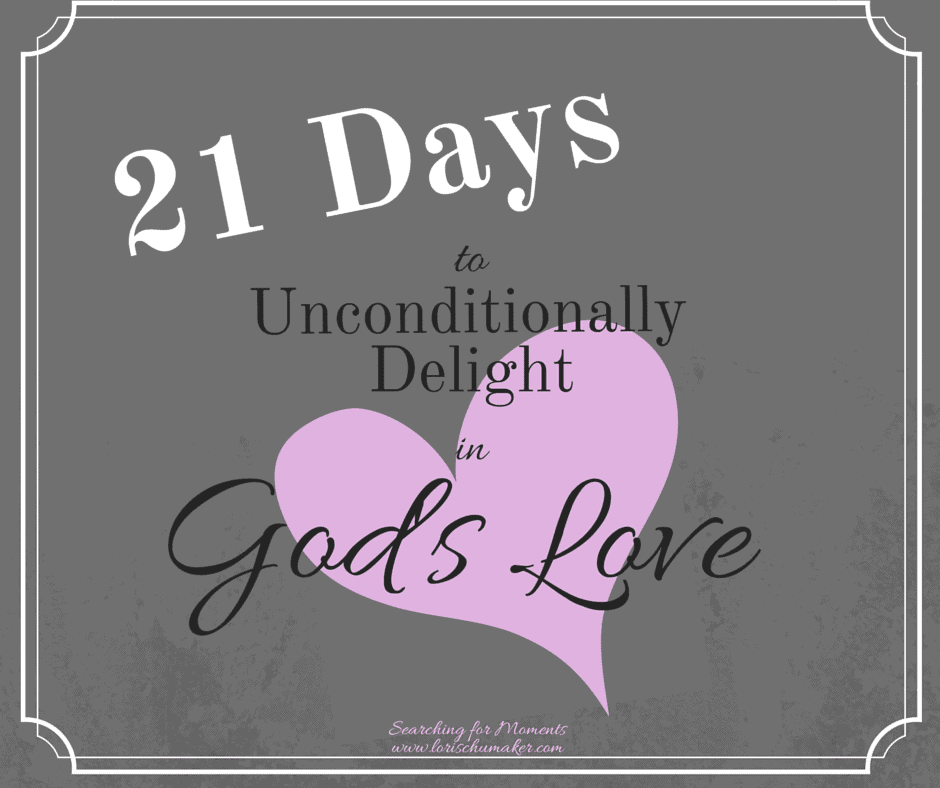 21 Days Unconditionally Delight in God's Love - Facebook 2