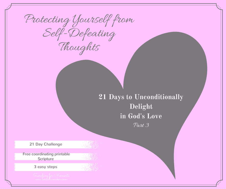 Protecting Yourself from Self-Defeating Thoughts {Part 3}