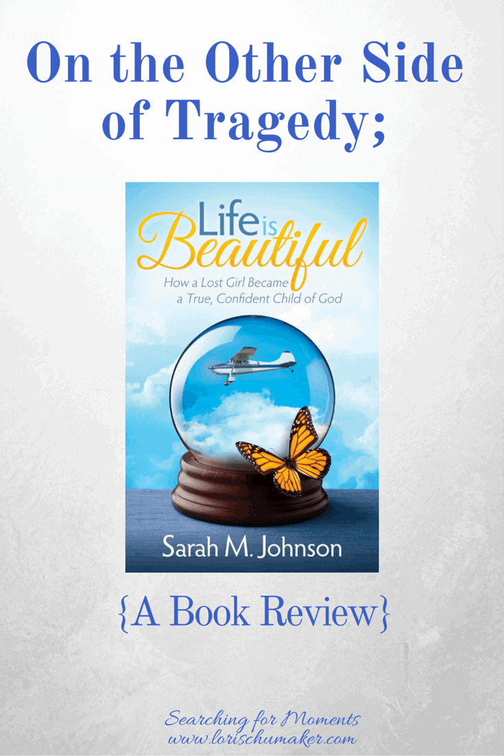 On the Other Side of Tragedy - A Book Review for Life is Beautiful