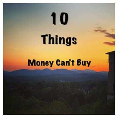 10 Things Money Can't Buy by Michelle of Grammie Time. Featured post for Moments of Hope; Priorities