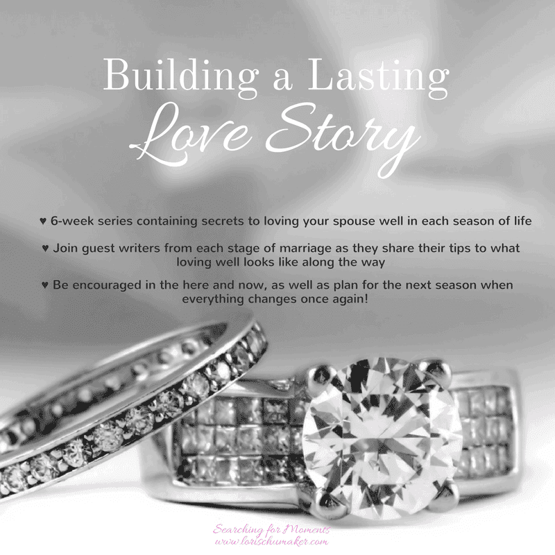 How to Build a Lasting Love Story {Marriage Series}