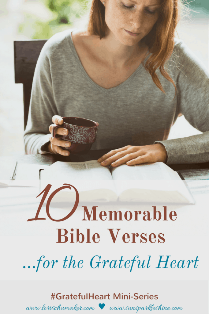 10 Memorable Bible Verses for the Grateful Heart | Gratitude is a weapon and the Word of God is the best ammunition for that weapon! #GratefulHeart #WakeUpGratitude #Gratitude #ThankfulVerses