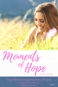 Join us for hope-filled encouragement every Thursday | #MomentsofHope #LinkParty #Hope #Ecouragement
