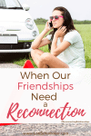 When Our Friendships Need a Reconnection | Reconnecting Relationships and Being a True Friend #atruefriend #healthyfriendship #reconnectingrelationships #friendship #identityinChrist