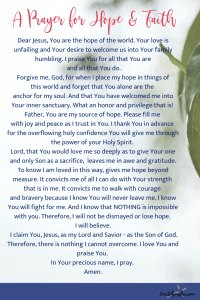 Praying Scripture is powerful. It brings you within the will of God and opens your heart to the personal nature of His Word. Here is a Prayer for Hope and Faith incorporating my personal 10 favorite meaningful Bible verses on hope and faith. #prayingscripture #meaningfulbibleverses #prayer #versesforhope #versesforfaith #prayerforfaith #prayerforhope #christianliving