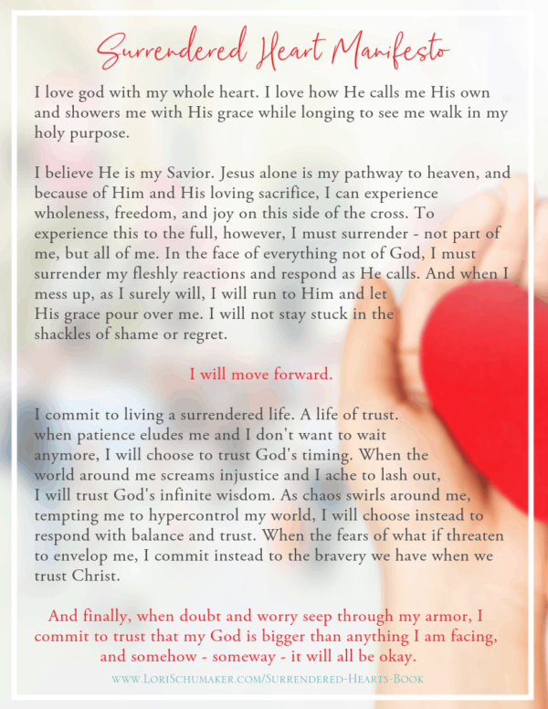 "The Surrendered Heart Manifesto is a declaration to living your best life as a child of God. It is based on Bible verses to live by and Bible verses for strength that lead you to trust, hope, peace, and joy. Taken from Lori Schumaker's ""Surrendered Hearts"" book, it can be used as is or as a template.  #trustinggod #hope #identity #bibleversesforstrength #bibleversesforhope #godsword #bibleverses #manifesto #declarations #bibleversesforstrength"