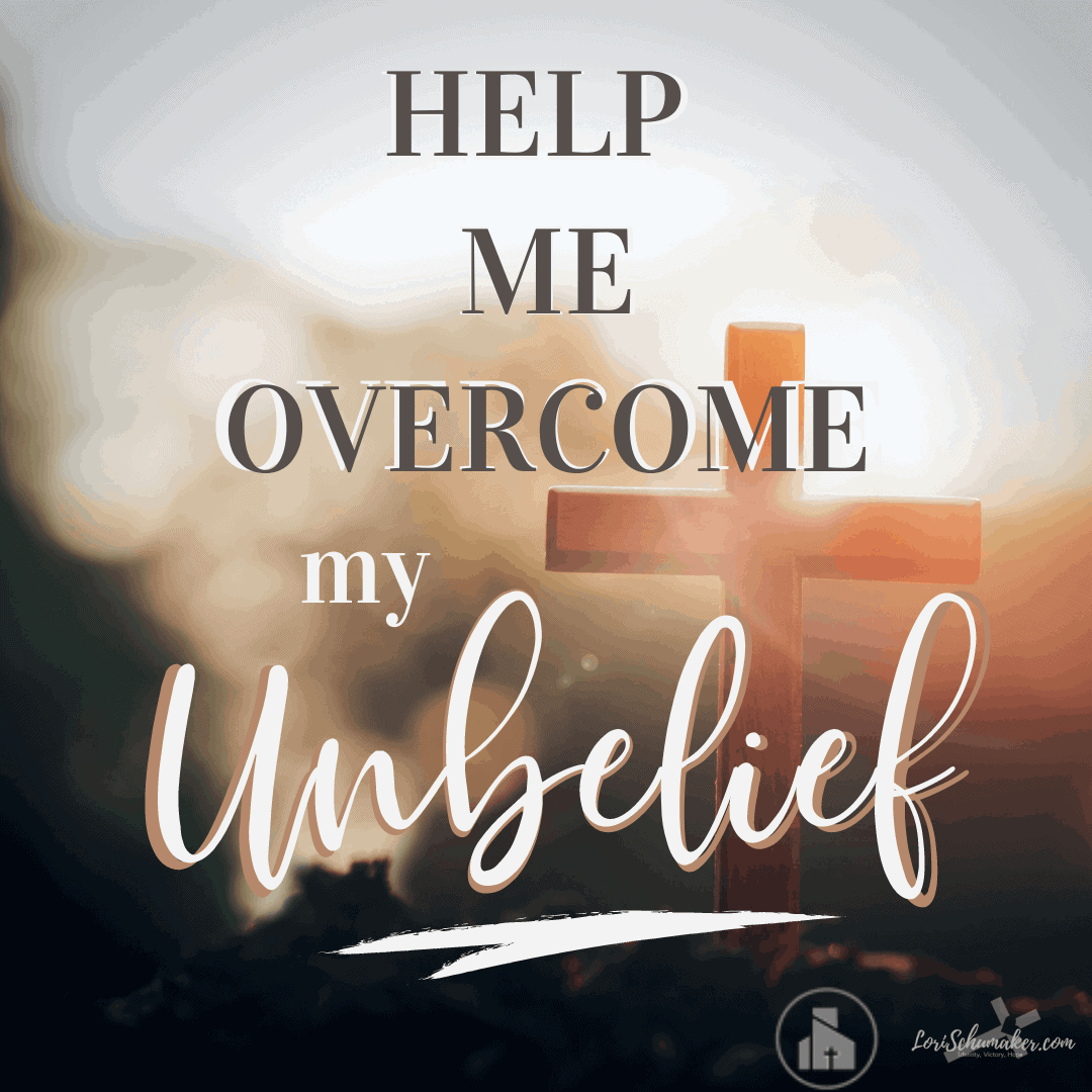 Help Me Overcome My Unbelief
