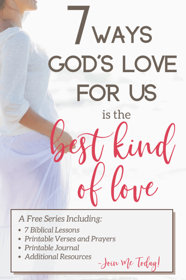 If you've ever suffered a broken heart because of looking for perfect love from imperfect people, you are not alone. But the truth is, there is only one place to get perfect love — God's unconditional love for us. Here are 7 ways it is the best kind of love. Join the series and download the free journal. #godslove #brokenheart #perfectlove #christianliving #bibleverses #prayer #journal
